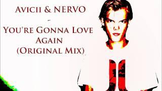 Avicii & NERVO - You're Gonna Love Again (Original Mix)
