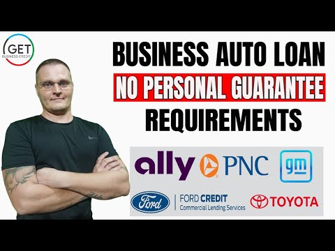 Business Auto Loan - No Personal Guarantee Business Credit Requirements - 2021