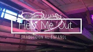 ♡ Maroon 5, Julia Michaels || Help Me Out || Español + Lyrics ♡