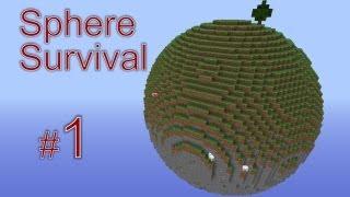 Minecraft - Sphere Survival. #1