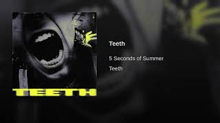 5 Seconds Of Summer   Teeth (Audio) (5SOS)