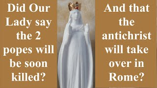 Did Our Lady really say that Popes Francis and Benedict will be killed?