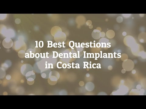 10 Best Questions to Ask Before Going For Dental Implants in Costa Rica