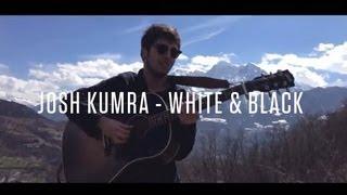 Josh Kumra - White And Black (Live from the Swiss Alps)