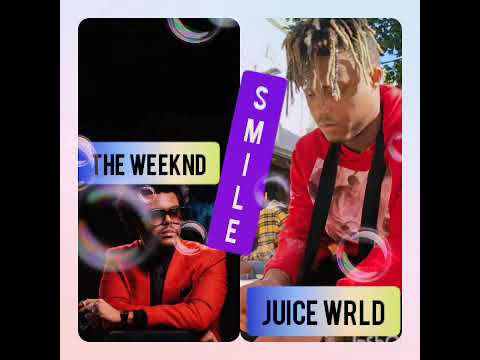 smile lyrics Juice wrld the Weeknd