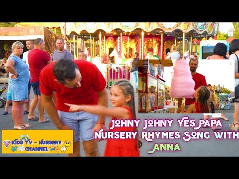 JOHNY JOHNY YES PAPA | FOR KIDS AND NURSERY RHYMES SONGS WITH ANNA
