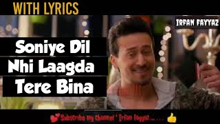 Soniye Dil Nayi Video Song lyrics  | Baaghi 2 | Tiger Shroff | Disha Patani | Ankit Tiwari ✓