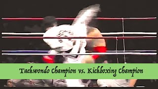 Taekwondo (ITF) Champion vs. Kickboxing Champion