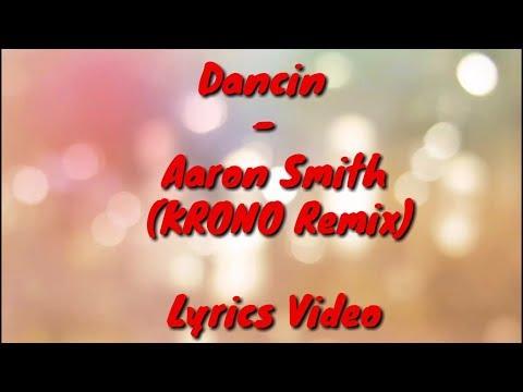 Dancin - Aaron Smith (KRONO Remix)   (Lyrics Video)   (S M U G D A N C I N  Included)