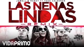 Jowell y Randy - La Nenas Lindas ft. Tego Calderon (Remix) [Official Audio]