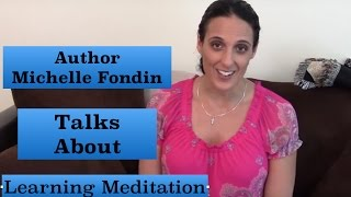 Michelle Fondin on Learning Meditation