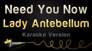 Lady Antebellum   Need You Now (Karaoke Version)