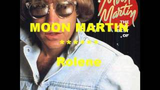 Moon Martin / Rolene