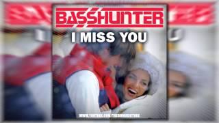 Basshunter - I Miss You (Headhunters Remix)