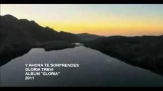 GLORIA TREVI.-  Y AHORA TE SORPRENDES ( VIDEO OFICIAL)