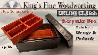 86 - DIY Keepsake Box From Wenge With Padauk Trays, How To Make