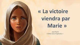 La victoire viendra par Marie