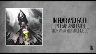 In Fear And Faith - Look What You Made Me Do