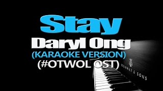 STAY - Daryl Ong (OST On The Wings Of Love KARAOKE VERSION)