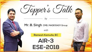 ESE/IES 2018 | Ramesh Kamulla (EC, AIR 3) – MADE EASY Student | Toppers Talk with Mr. B Singh