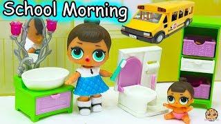 LOL Surprise Big & Lil Sisters School Day Morning Time Routine - Eat Breakfast, Brush Teeth