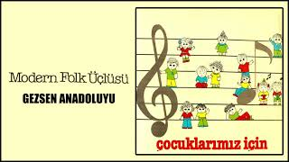 Modern Folk Üçlüsü / Gezsen Anadoluyu