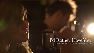 I'd Rather Have You - Tommee Profitt
