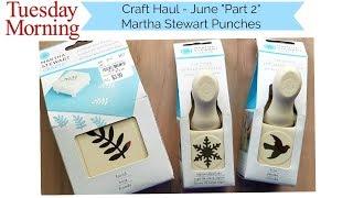 "Tuesday Morning: Craft Haul June ""Part 2"" Martha Stewart Punches"