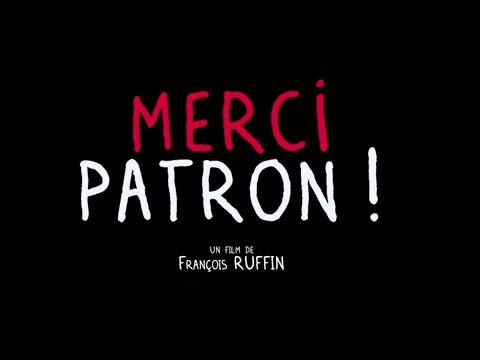 MERCI PATRON ! BANDE-ANNONCE