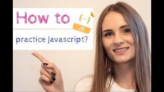 How to practice Javascript? - 6 methods