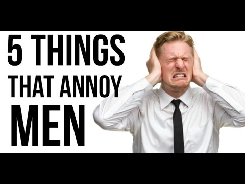 5 Things Girls Do That Guys Hate (These Mistakes Makes Men Pull Away)