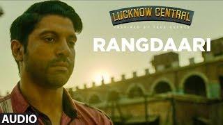 Rangdaari Full Audio Song | Lucknow Central | Farhan Akhtar | Arijit Singh | Arjunna Harjaie