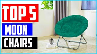 Top 5 Best Moon Chairs In 2020 Reviews