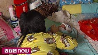 Xót xa bé gái 13 tuổi chăm con 2 tháng tuổi | VTC9