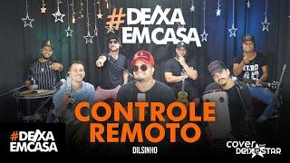 Controle Remoto   Dilsinho (cover Grupo Deixestar) #DeixaEmCasa