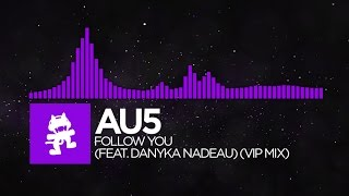 [Dubstep]   Au5   Follow You (feat. Danyka Nadeau) (VIP Mix) [Remix EP Release]