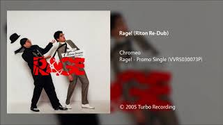 Chromeo - Rage! (Riton Re-Dub)