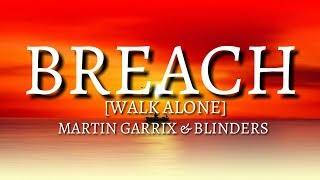 Martin Garrix & Blinders - Breach [Lyrics/Lyric][Walk Alone] Official Audio