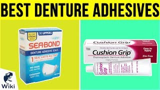 10 Best Denture Adhesives 2019