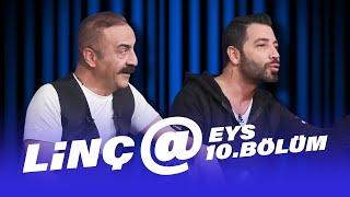 LİNÇ@ (Yılmaz Erdoğan   Aşkım Kapışmak) | EYS 10. Bölüm