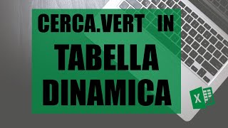 Excel 13 | Funzione CERCA.VERT: Ricerca Verticale - Tabella Dinamica