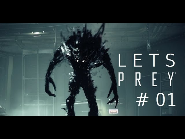 Let´s Prey – Das Let´s Play zu Prey PS4