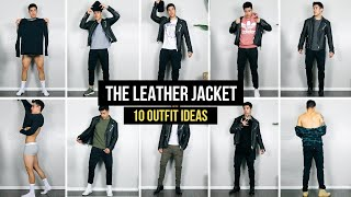 10 Ways To Style A Leather Jacket   Outfit Ideas   Mens Fashion