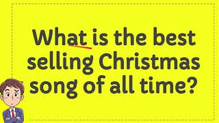 What is the best selling Christmas song of all time?