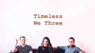 We Three ~ Timeless (lyrics)