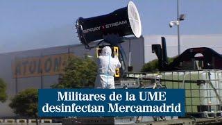 Militares de la UME desinfectan Mercamadrid
