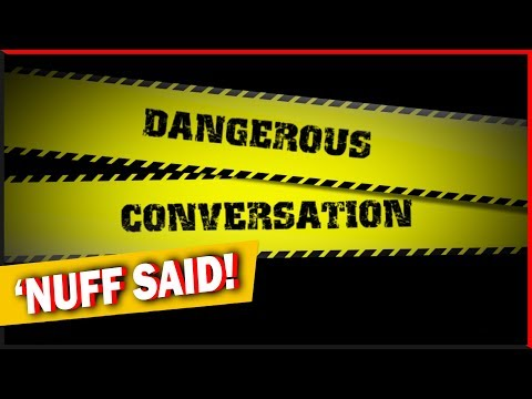 It's Time For Some Dangerous Conversation #24in24
