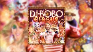 DJ BoBo - Welcome To My Crazy Circus (Official Audio)