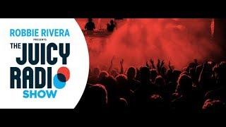 The Juicy Radio Show 725 (with Robbie Rivera) 11.03.2019