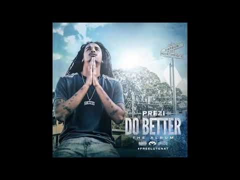 Prezi - Do Better (Remix) Ft. Philthy Rich, OMB Peezy & Mozzy